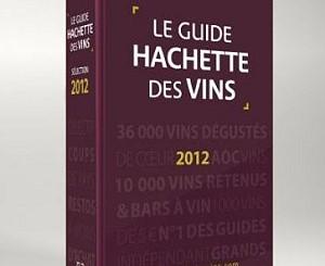 В последний день лета выйдет винный гид Guide Hachette des Vins 2012